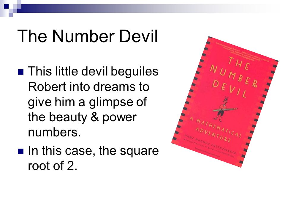 The Number Devil This little devil beguiles Robert into dreams to give him a glimpse of the beauty & power numbers.