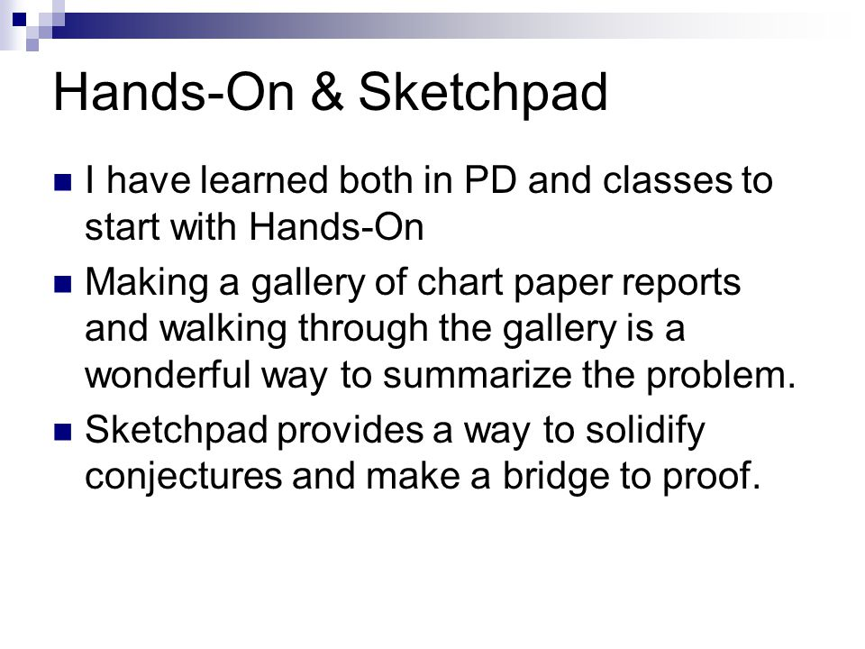 Hands-On & Sketchpad I have learned both in PD and classes to start with Hands-On.