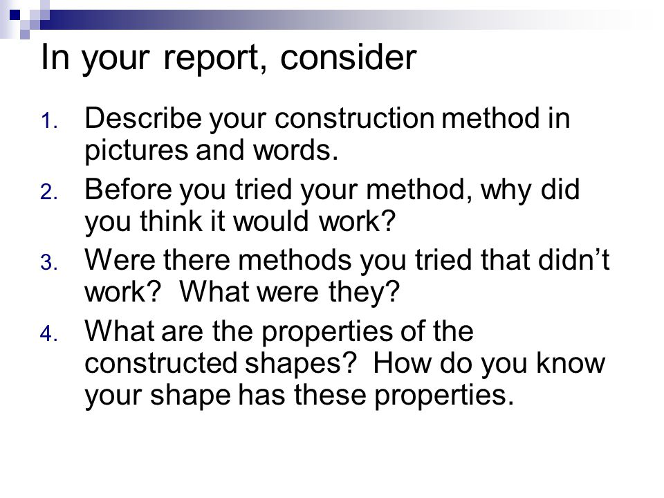 In your report, consider