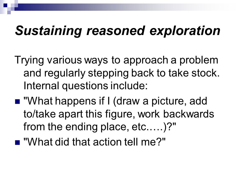 Sustaining reasoned exploration