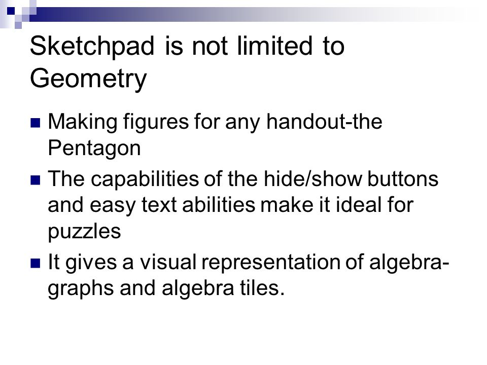 Sketchpad is not limited to Geometry