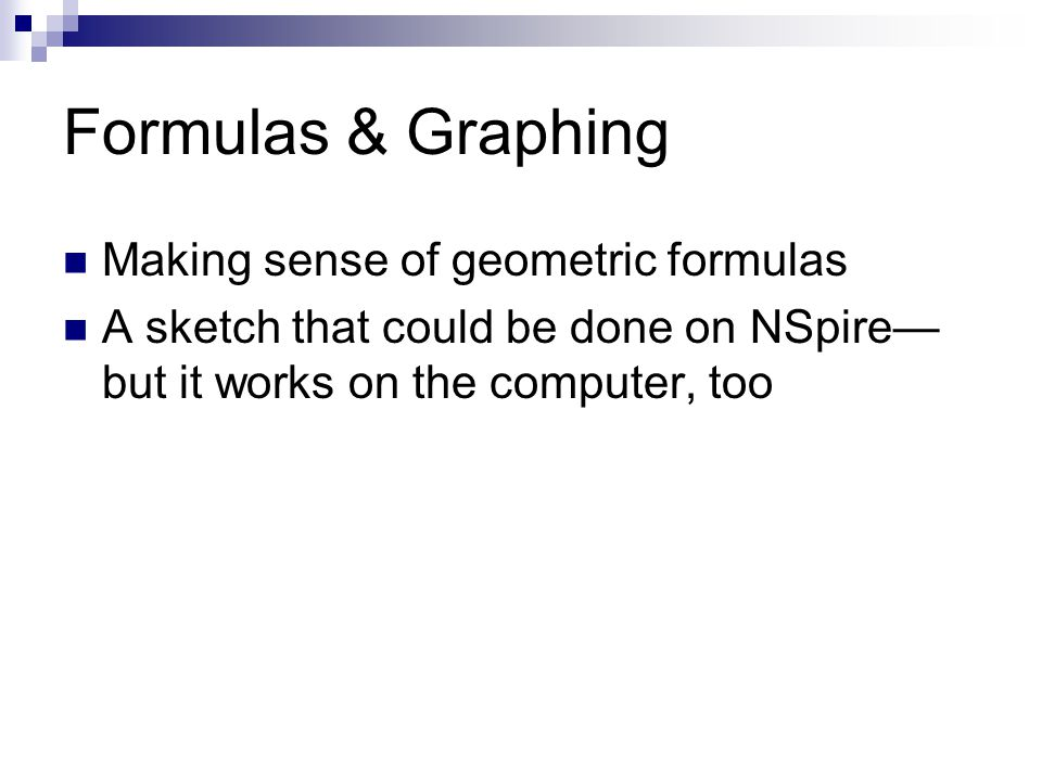 Formulas & Graphing Making sense of geometric formulas