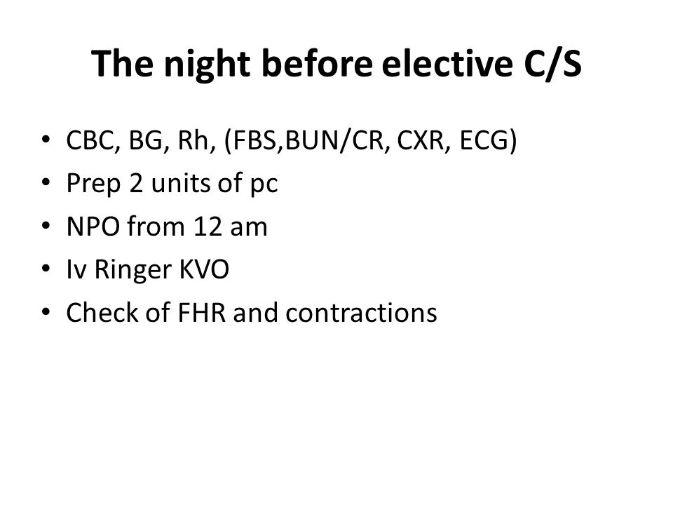 The night before elective C/S