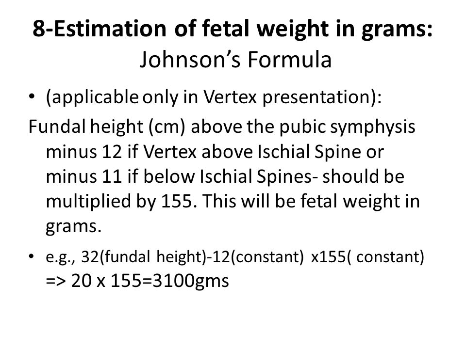8-Estimation of fetal weight in grams: Johnson's Formula