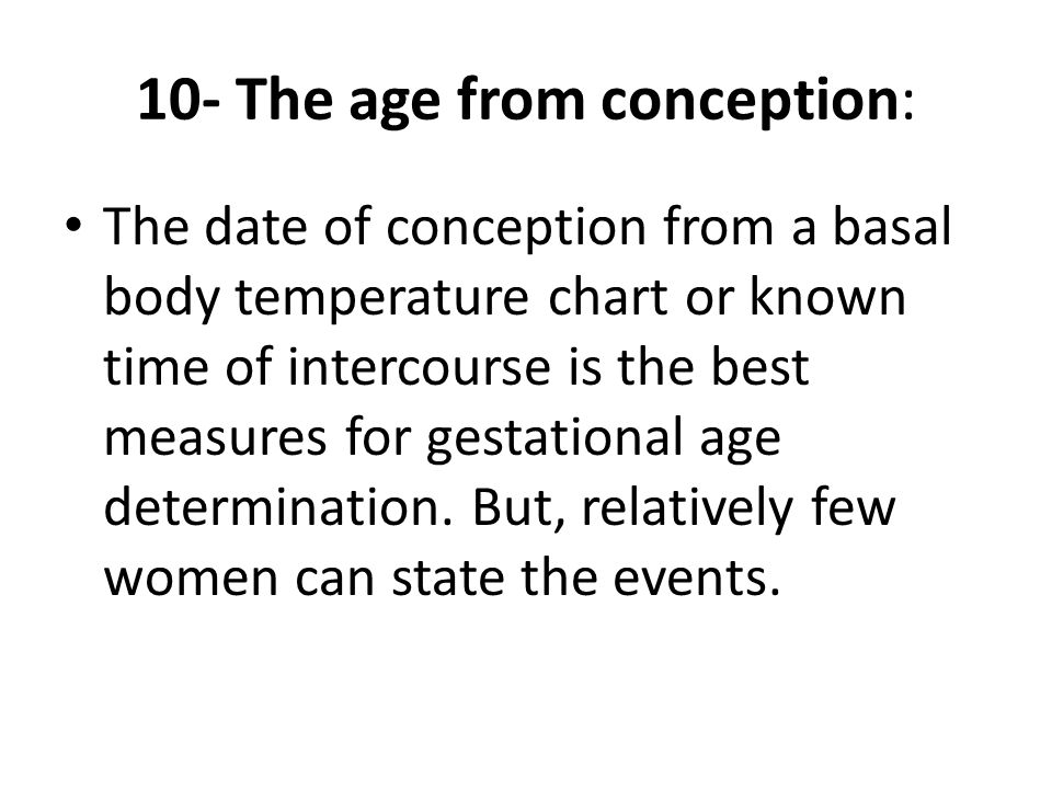 10- The age from conception: