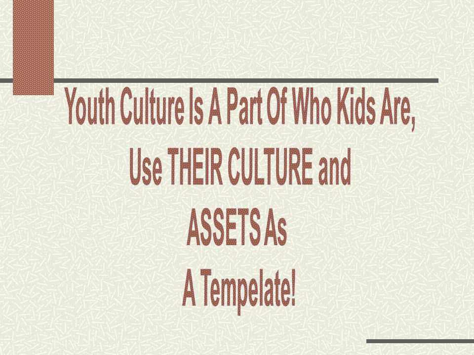 Youth Culture Is A Part Of Who Kids Are,