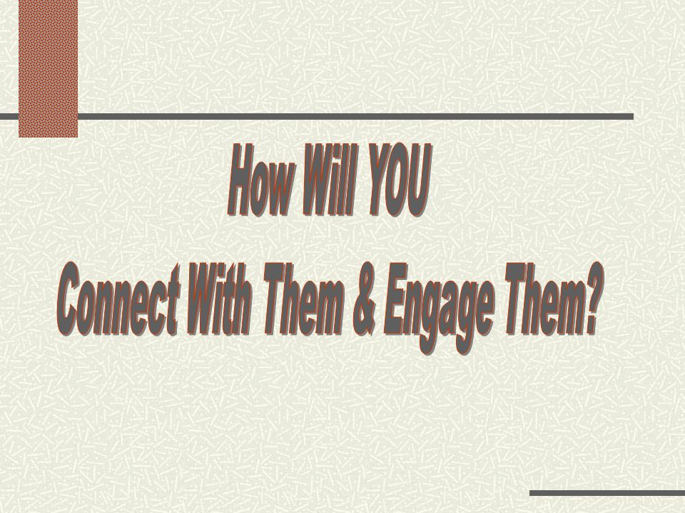 Connect With Them & Engage Them