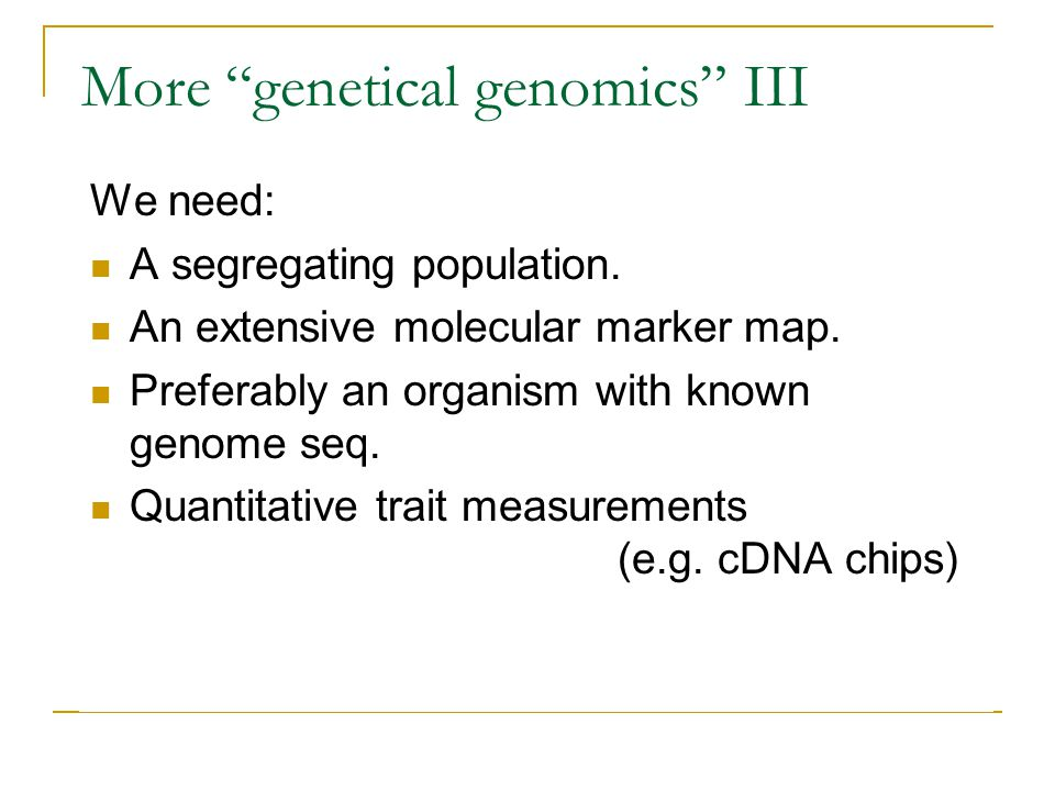 More genetical genomics III