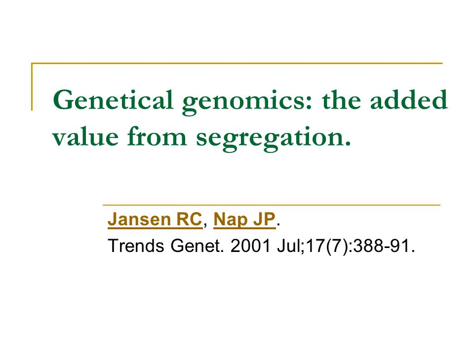 Genetical genomics: the added value from segregation.