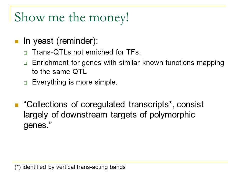 Show me the money! In yeast (reminder):