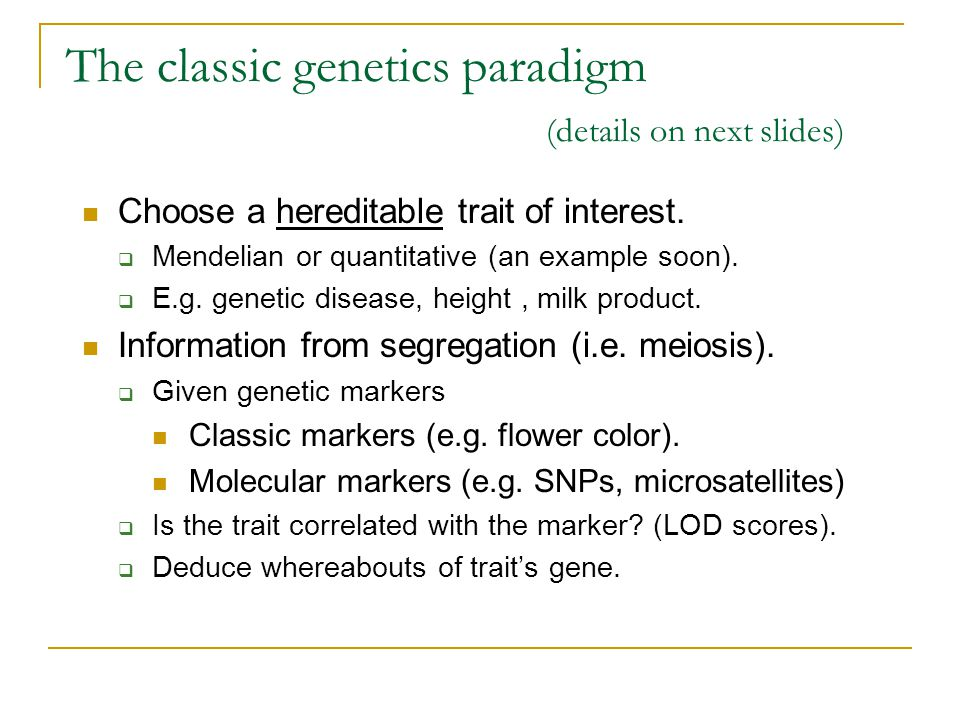The classic genetics paradigm (details on next slides)