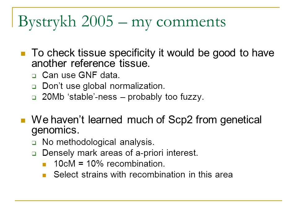 Bystrykh 2005 – my comments To check tissue specificity it would be good to have another reference tissue.