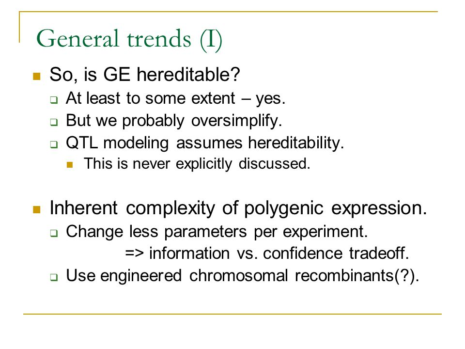 General trends (I) So, is GE hereditable