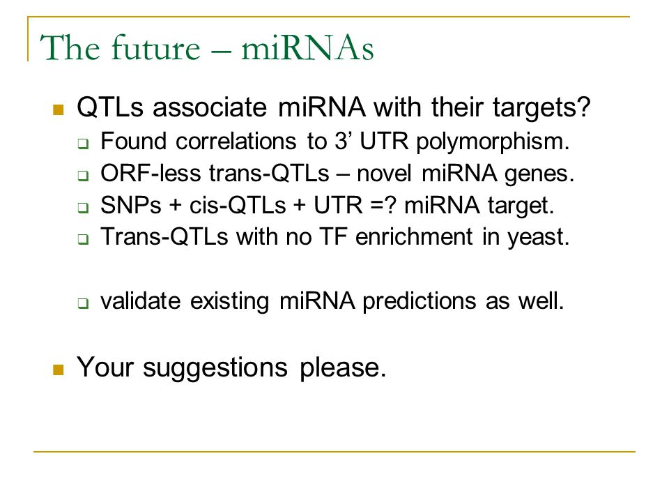 The future – miRNAs QTLs associate miRNA with their targets
