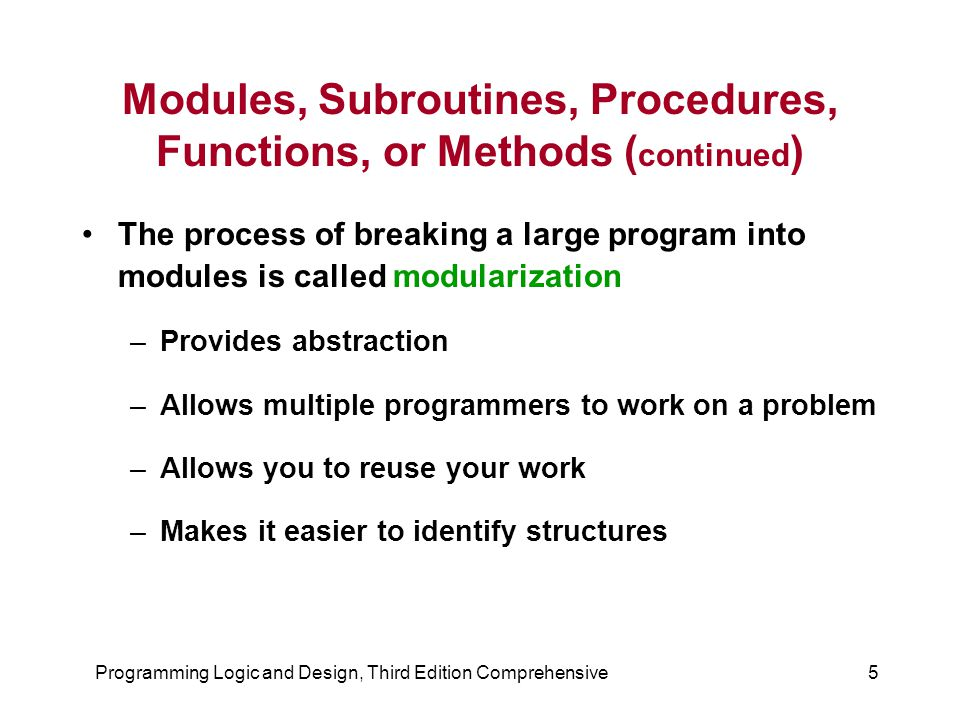 Modules, Subroutines, Procedures, Functions, or Methods (continued)