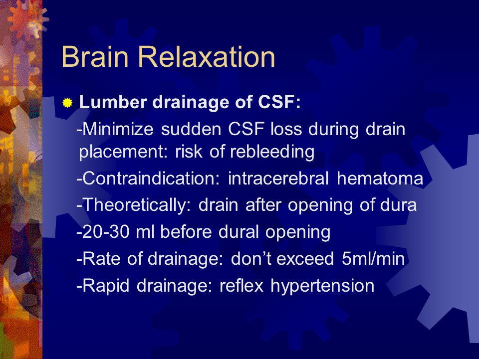 Brain Relaxation Lumber drainage of CSF: