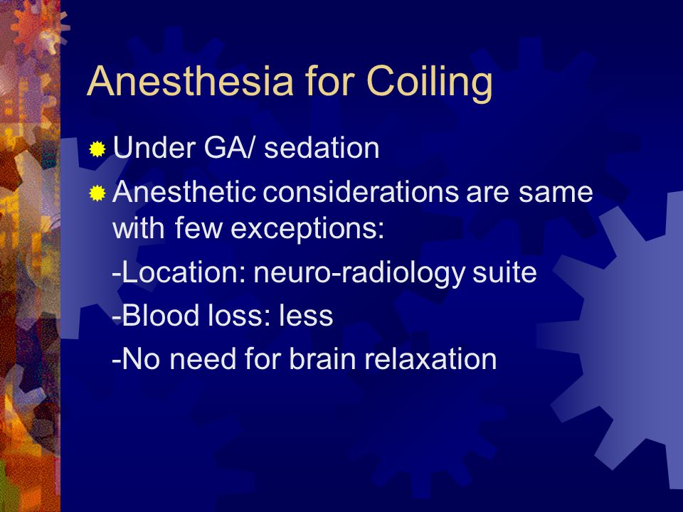 Anesthesia for Coiling