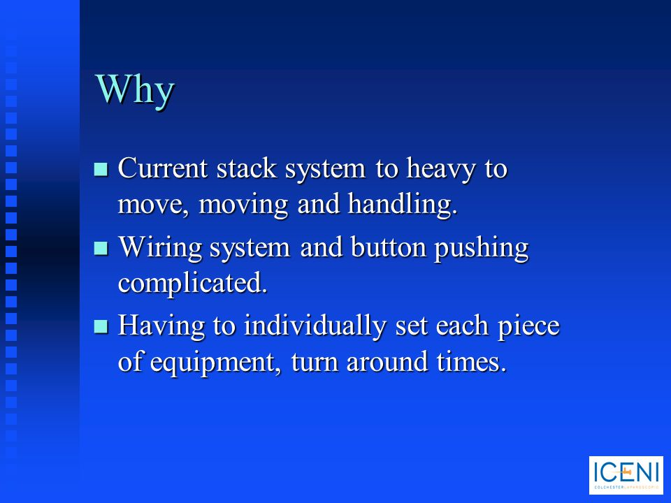 Why Current stack system to heavy to move, moving and handling.