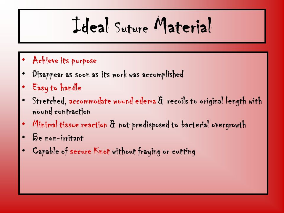 Ideal Suture Material Achieve its purpose