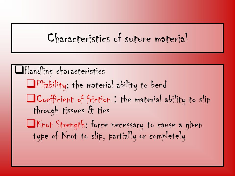 Characteristics of suture material