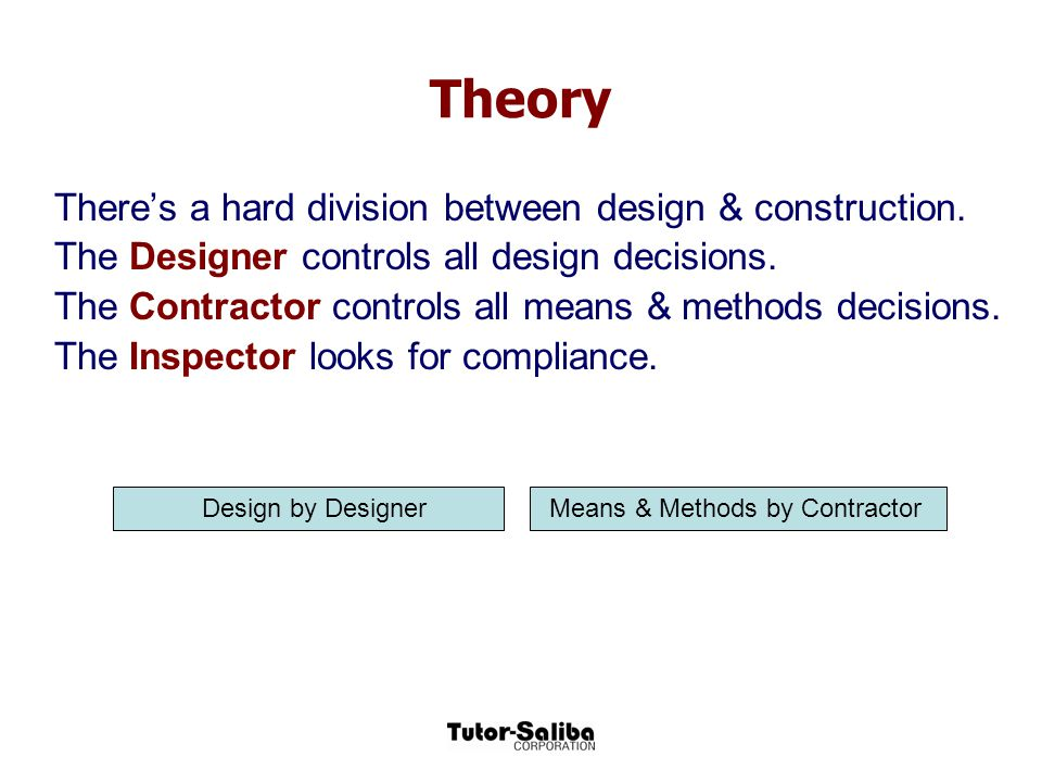 Theory There's a hard division between design & construction.