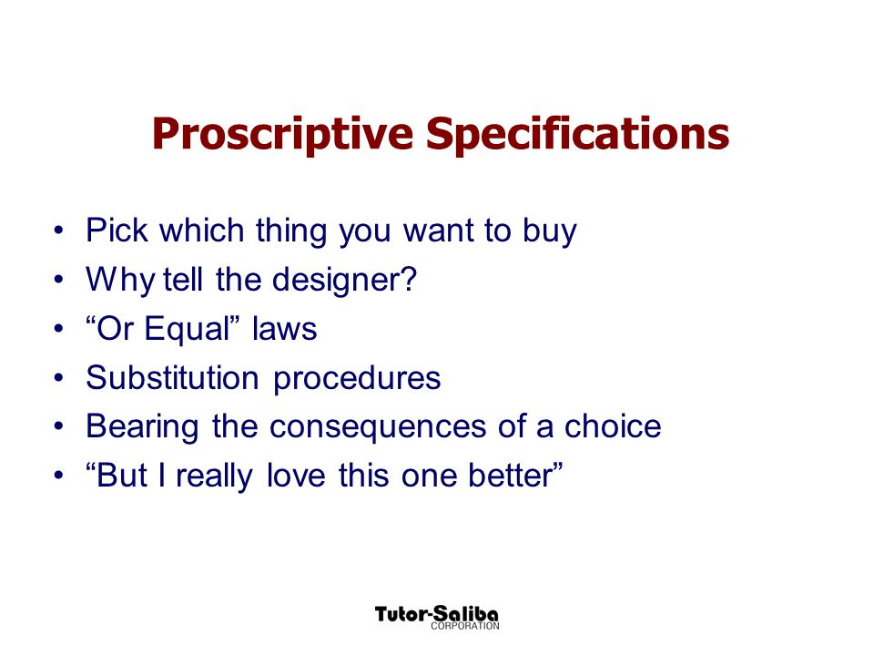 Proscriptive Specifications