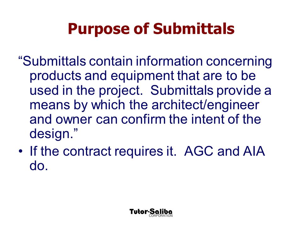 Purpose of Submittals