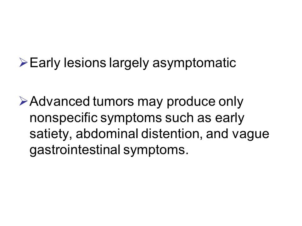 Early lesions largely asymptomatic