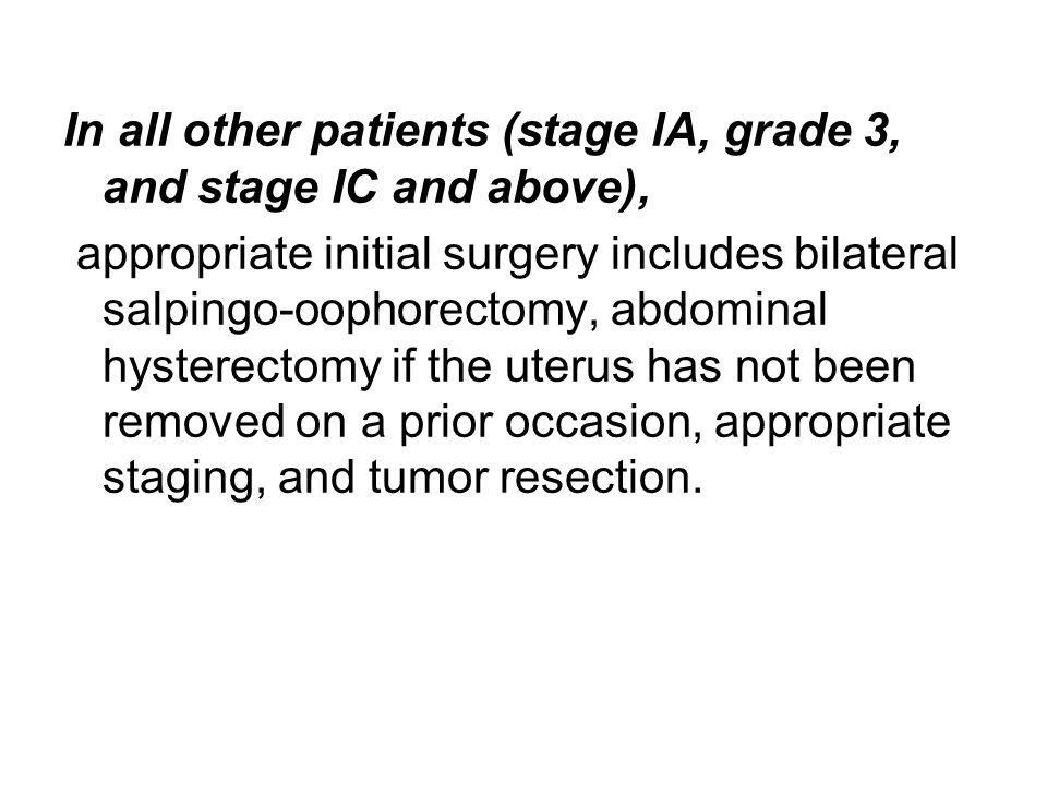 In all other patients (stage lA, grade 3, and stage IC and above),
