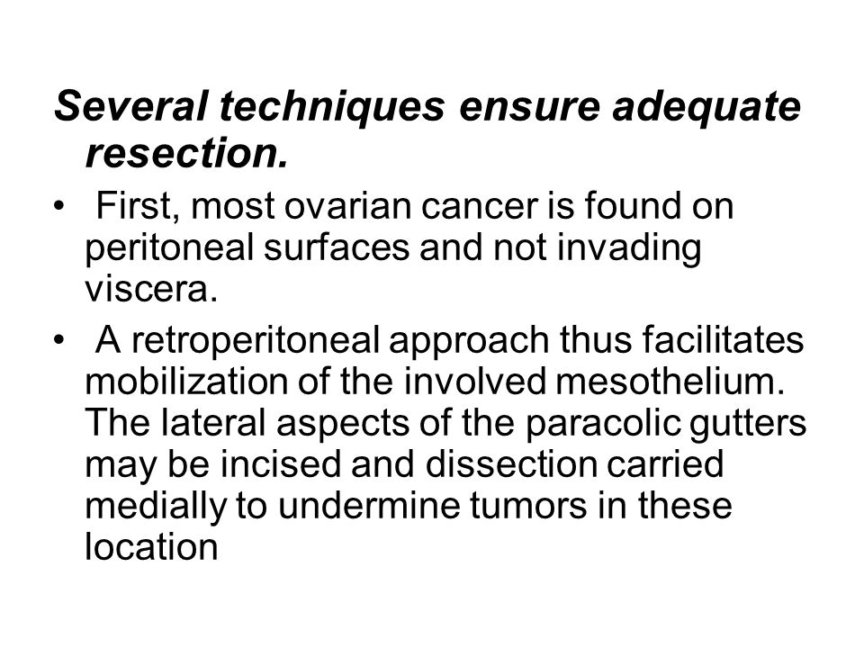 Several techniques ensure adequate resection.