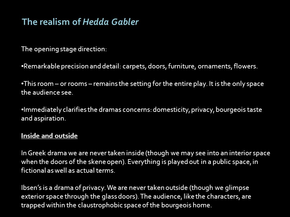 points of view in realism hedda gabler A bluffer's guide to ibsen a bluffer norway) – for bonus points, say 'or an enemy of the people, hedda gabler, the master builder his career in.