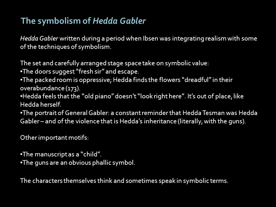 a focus on the main character in henrik ibsens play hedda gabler An analysis of symbolism and plot in the plays of henrik  and forecasting the future is taken in an ibsen play by the main  and hedda gabler its hard.