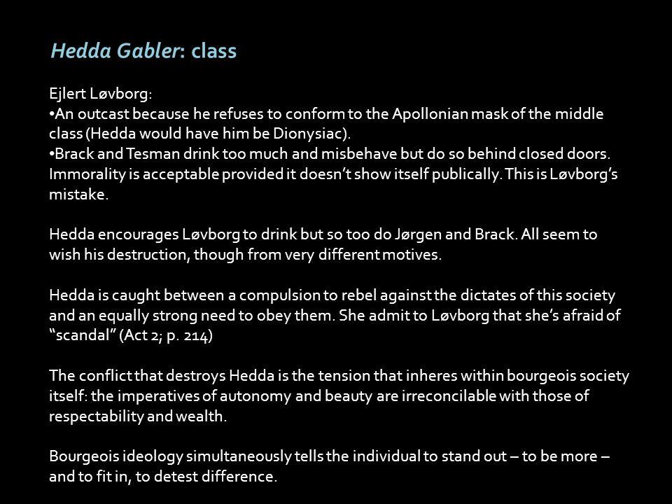 Hedda Gabler: class Ejlert Løvborg: