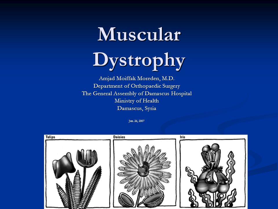 Muscular Dystrophy Amjad Moiffak Moreden, M.D.