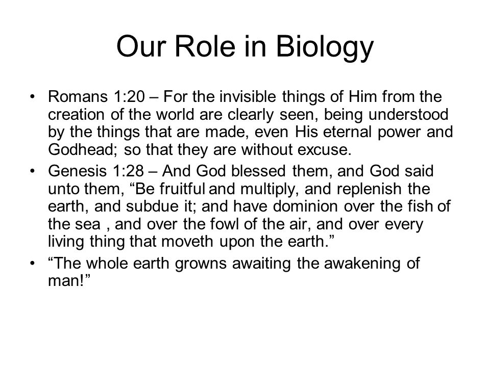 Our Role in Biology