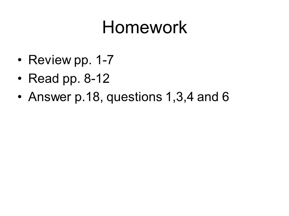 Homework Review pp. 1-7 Read pp. 8-12