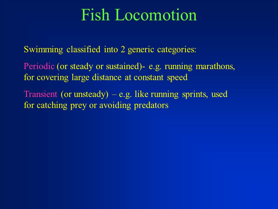 Fish Locomotion Swimming classified into 2 generic categories: