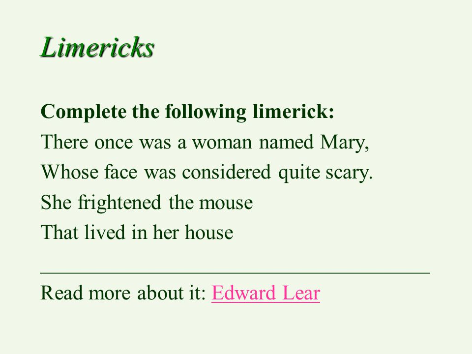 Limericks Complete the following limerick: