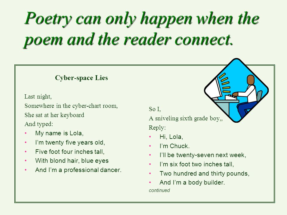Poetry can only happen when the poem and the reader connect.