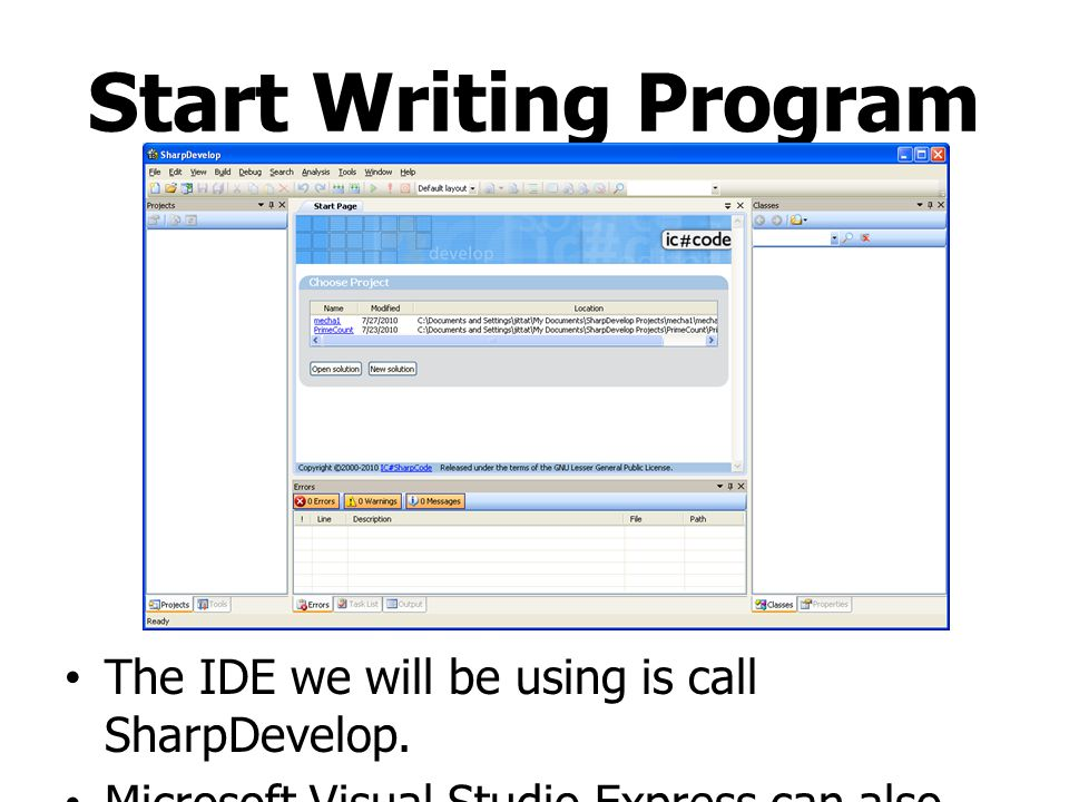 Start Writing Program The IDE we will be using is call SharpDevelop.