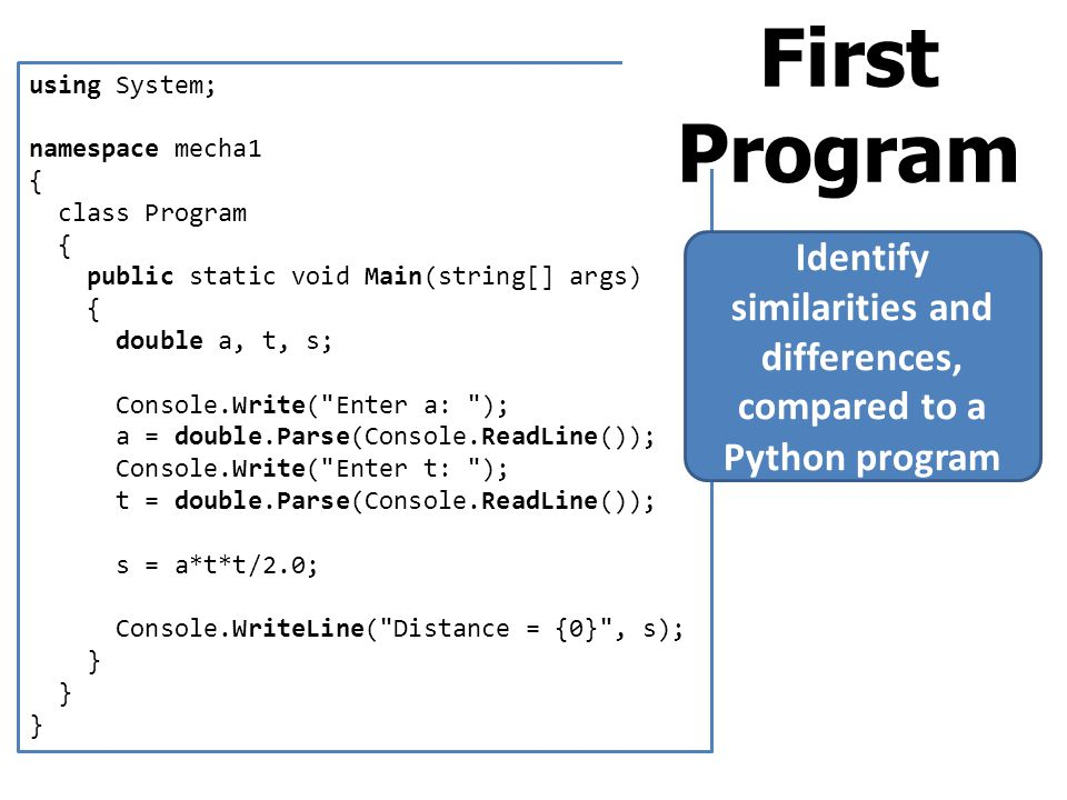 Identify similarities and differences, compared to a Python program