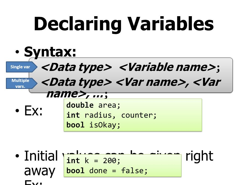 Declaring Variables Syntax: Ex: