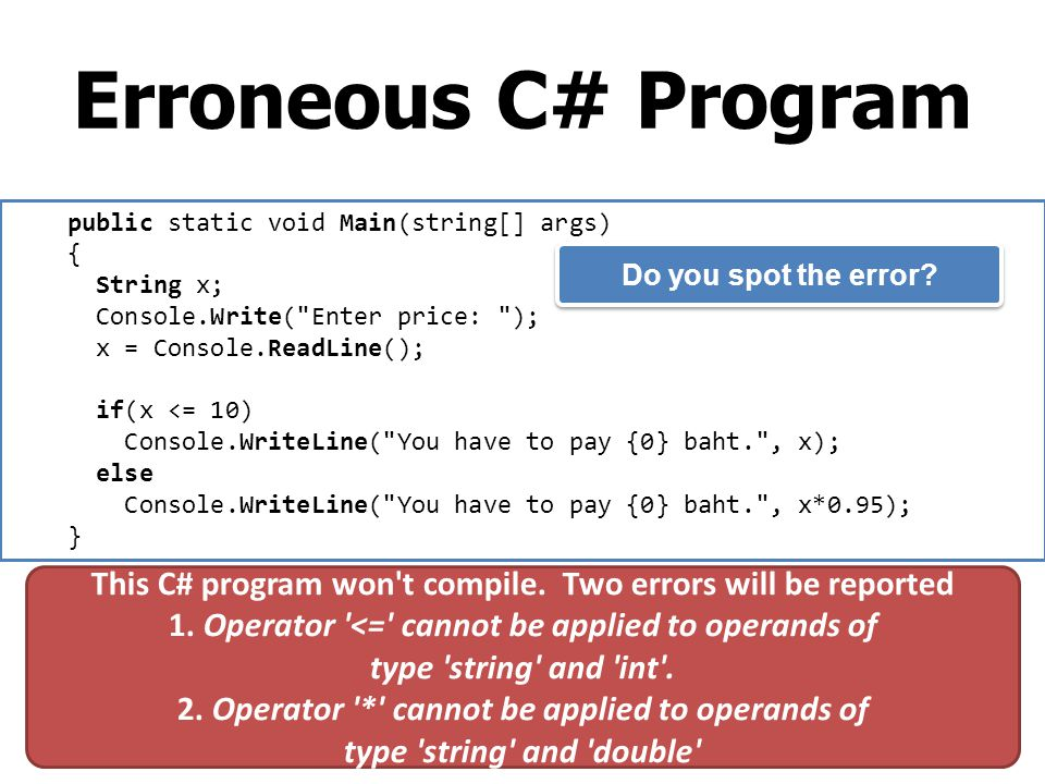This C# program won t compile. Two errors will be reported