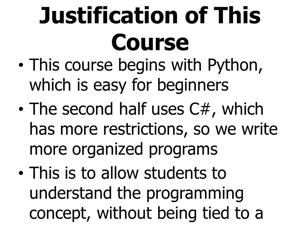 Justification of This Course