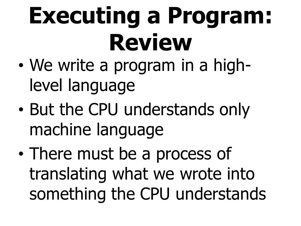 Executing a Program: Review