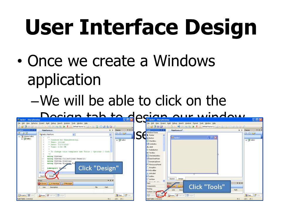 User Interface Design Once we create a Windows application