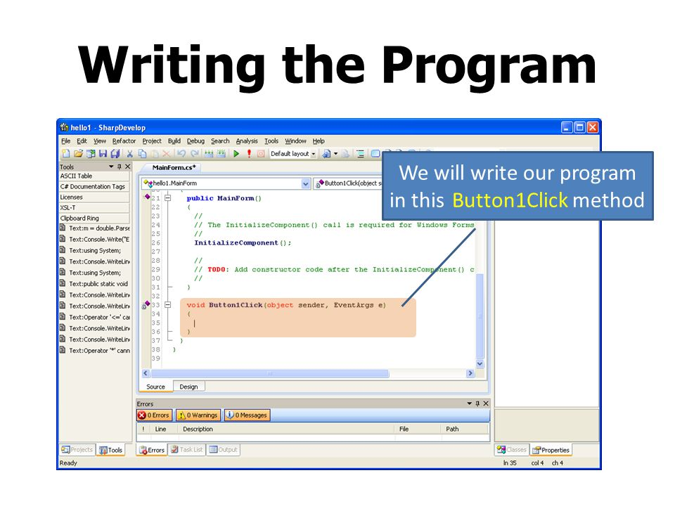 We will write our program in this Button1Click method