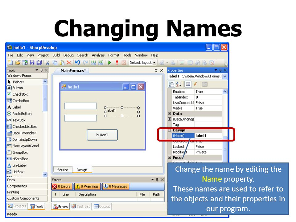 Change the name by editing the Name property.