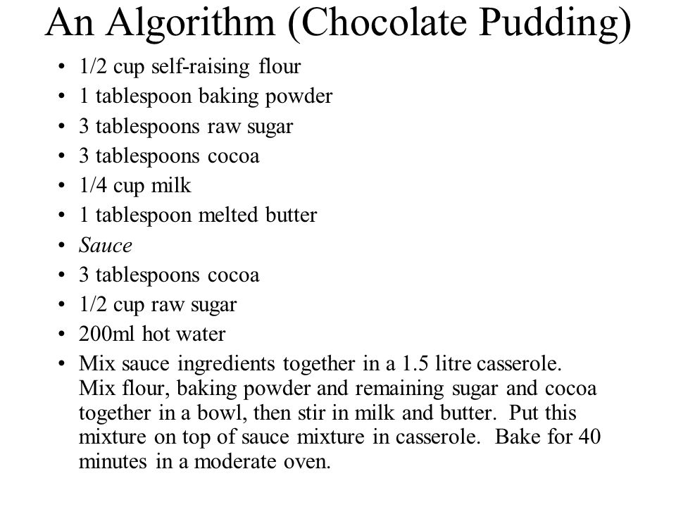 An Algorithm (Chocolate Pudding)