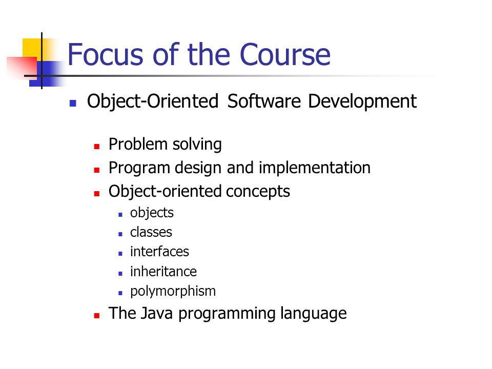 Focus of the Course Object-Oriented Software Development
